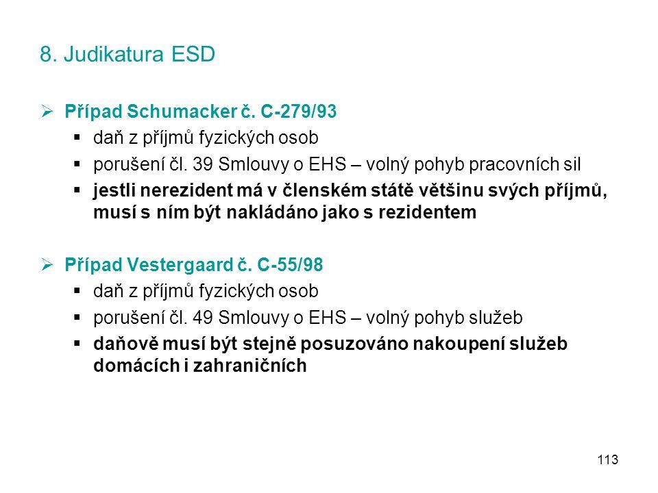 113 8. Judikatura ESD  Případ Schumacker č. C-279/93  daň z příjmů fyzických osob  porušení čl.