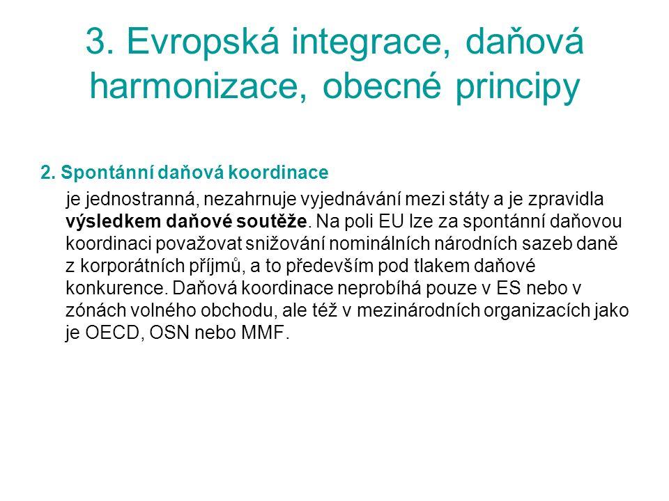 3. Evropská integrace, daňová harmonizace, obecné principy 2.