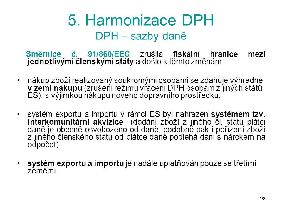 75 5. Harmonizace DPH DPH – sazby daně Směrnice č.