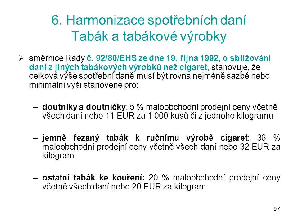 97 6. Harmonizace spotřebních daní Tabák a tabákové výrobky  směrnice Rady č.