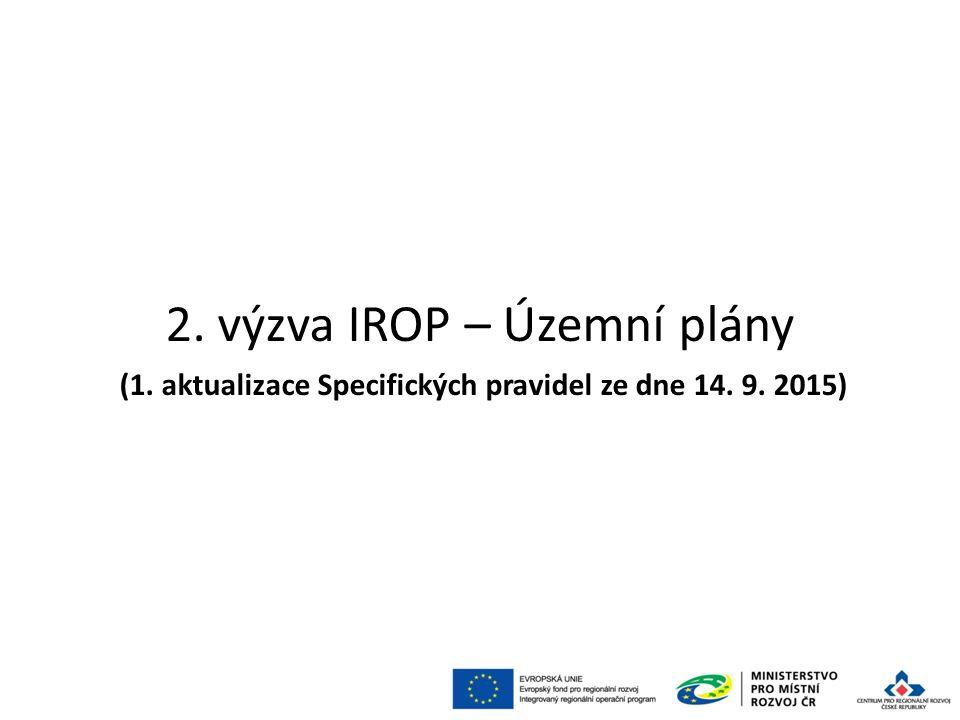 2. výzva IROP – Územní plány 32 (1. aktualizace Specifických pravidel ze dne 14. 9. 2015)