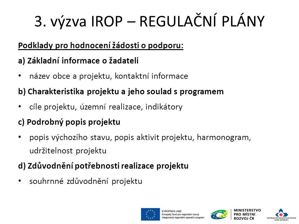 3. výzva IROP – REGULAČNÍ PLÁNY Podklady pro hodnocení žádosti o podporu: a) Základní informace o žadateli název obce a projektu, kontaktní informace