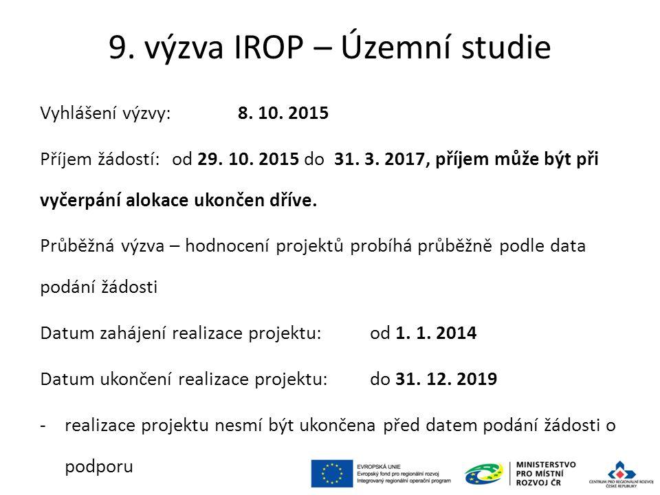 9. výzva IROP – Územní studie Vyhlášení výzvy: 8.