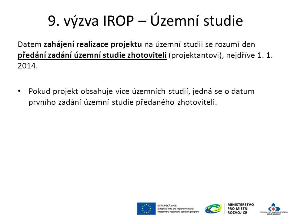9. výzva IROP – Územní studie Datem zahájení realizace projektu na územní studii se rozumí den předání zadání územní studie zhotoviteli (projektantovi