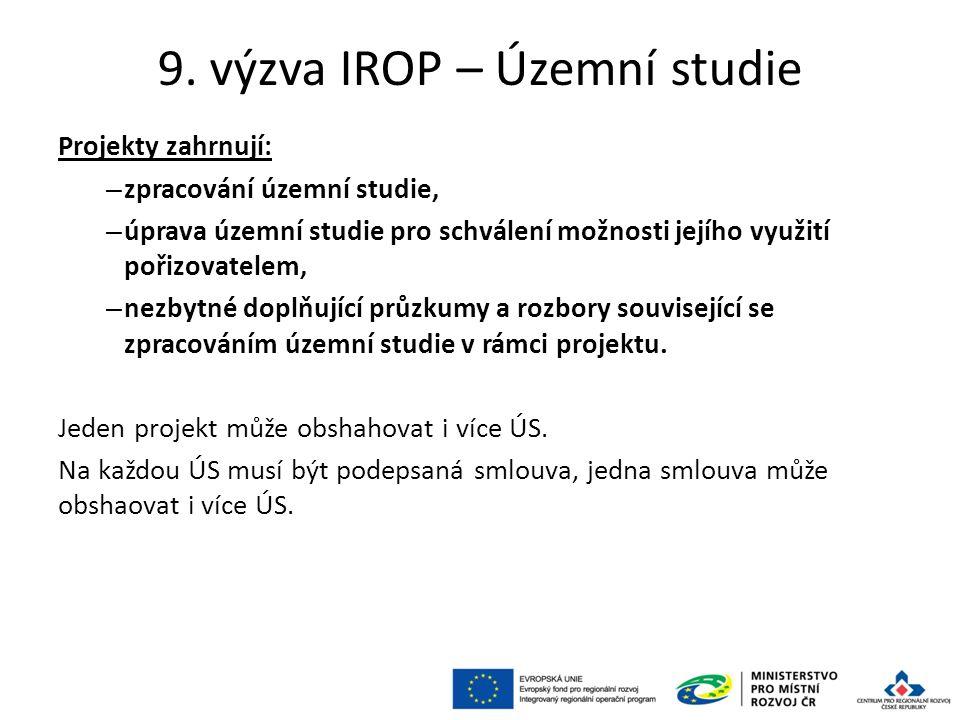 9. výzva IROP – Územní studie Projekty zahrnují: – zpracování územní studie, – úprava územní studie pro schválení možnosti jejího využití pořizovatele