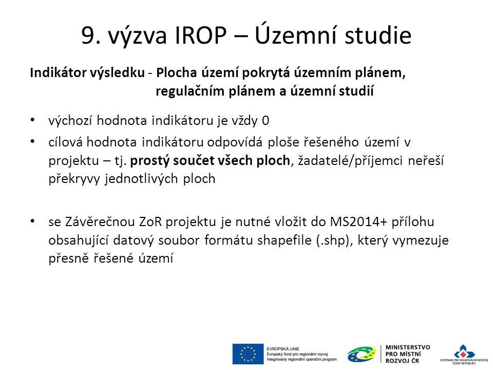 9. výzva IROP – Územní studie Indikátor výsledku - Plocha území pokrytá územním plánem, regulačním plánem a územní studií výchozí hodnota indikátoru j
