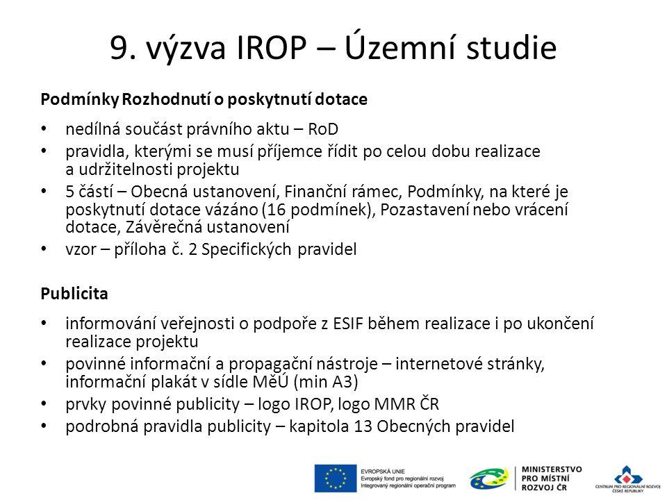 9. výzva IROP – Územní studie Podmínky Rozhodnutí o poskytnutí dotace nedílná součást právního aktu – RoD pravidla, kterými se musí příjemce řídit po