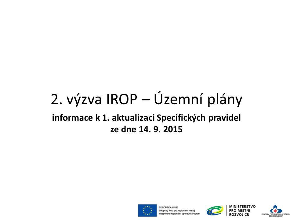 2. výzva IROP – Územní plány 91 informace k 1. aktualizaci Specifických pravidel ze dne 14. 9. 2015