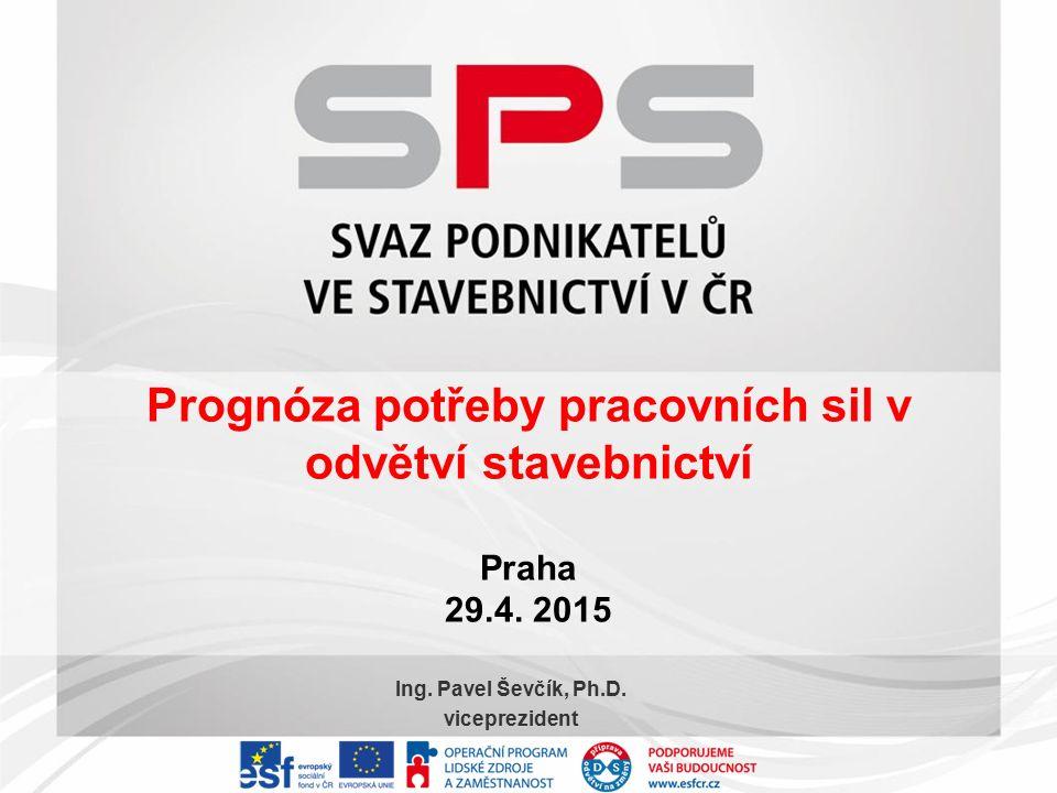 Prognóza potřeby pracovních sil v odvětví stavebnictví Praha 29.4.