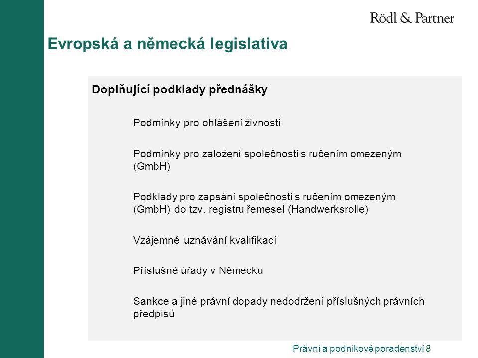 Právní a podnikové poradenství 8 Evropská a německá legislativa Doplňující podklady přednášky Podmínky pro ohlášení živnosti Podmínky pro založení spo