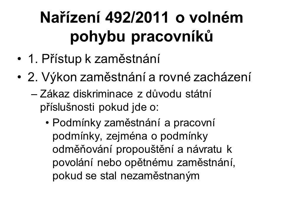 Nařízení 492/2011 o volném pohybu pracovníků 1. Přístup k zaměstnání 2.