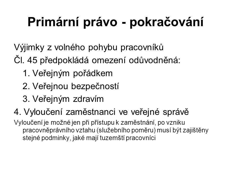 Primární právo - pokračování Výjimky z volného pohybu pracovníků Čl.