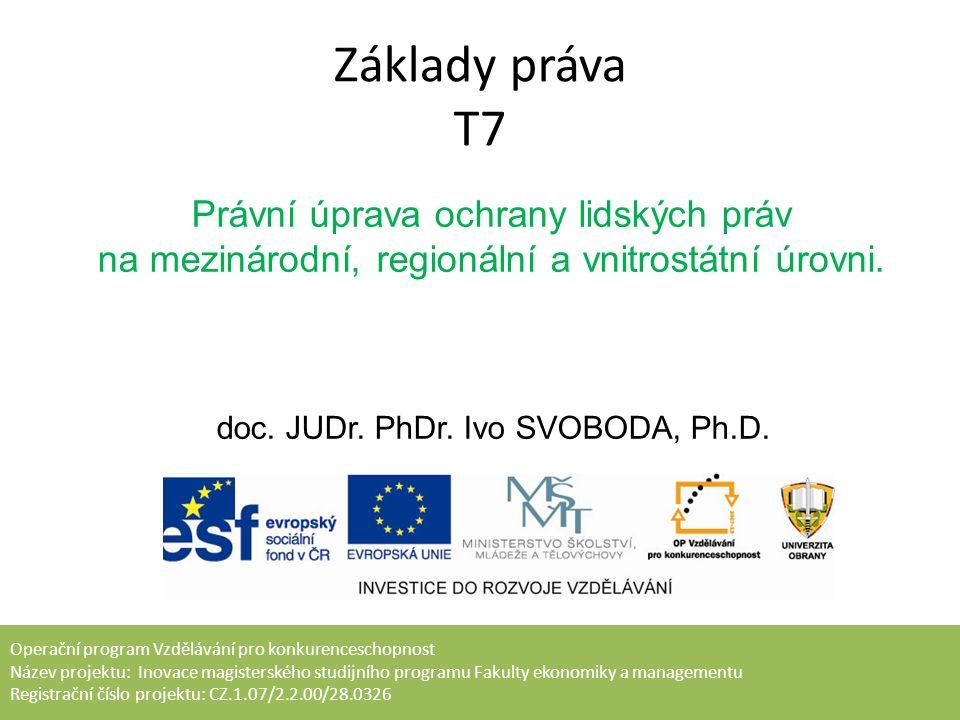 Základy práva T7 Operační program Vzdělávání pro konkurenceschopnost Název projektu: Inovace magisterského studijního programu Fakulty ekonomiky a man