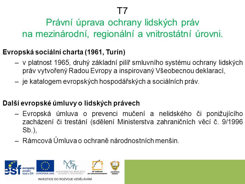 T7 Právní úprava ochrany lidských práv na mezinárodní, regionální a vnitrostátní úrovni. Evropská sociální charta (1961, Turín) –v platnost 1965, druh