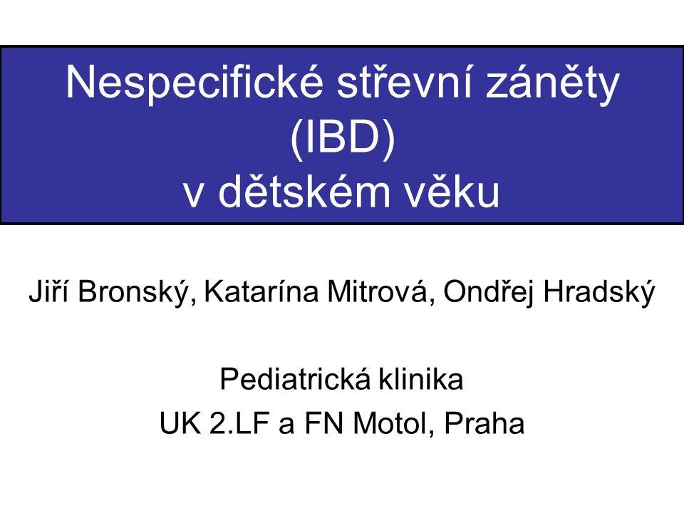 Nespecifické střevní záněty (IBD) v dětském věku Jiří Bronský, Katarína Mitrová, Ondřej Hradský Pediatrická klinika UK 2.LF a FN Motol, Praha