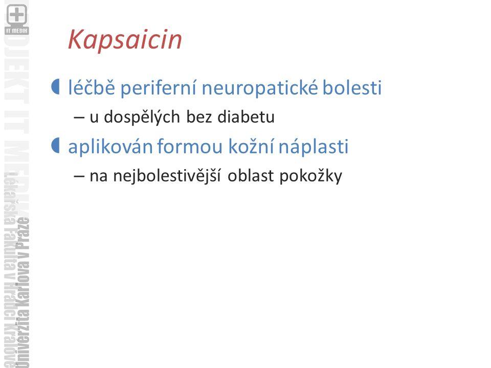 Kapsaicin  léčbě periferní neuropatické bolesti – u dospělých bez diabetu  aplikován formou kožní náplasti – na nejbolestivější oblast pokožky