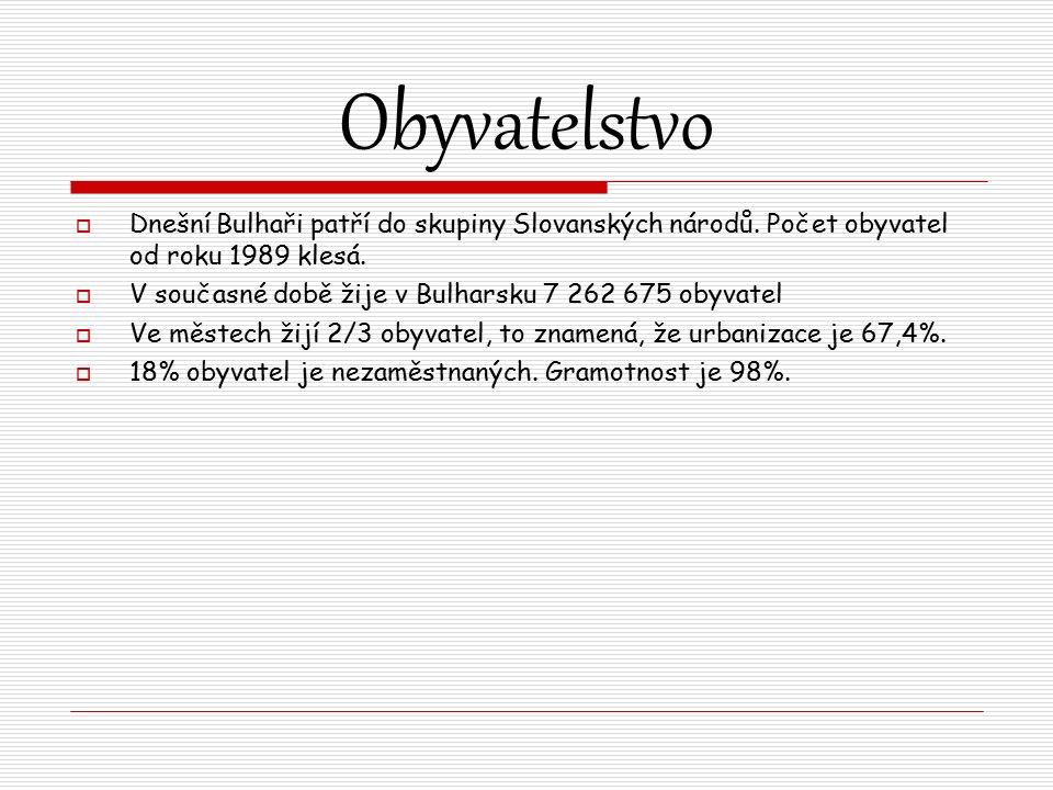 Obyvatelstvo  Dnešní Bulhaři patří do skupiny Slovanských národů.