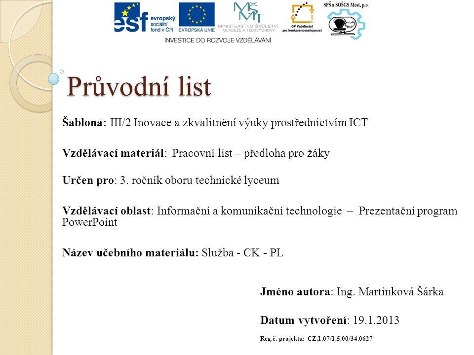Průvodní list Šablona: III/2 Inovace a zkvalitnění výuky prostřednictvím ICT Vzdělávací materiál: Pracovní list – předloha pro žáky Určen pro: 3. ročn