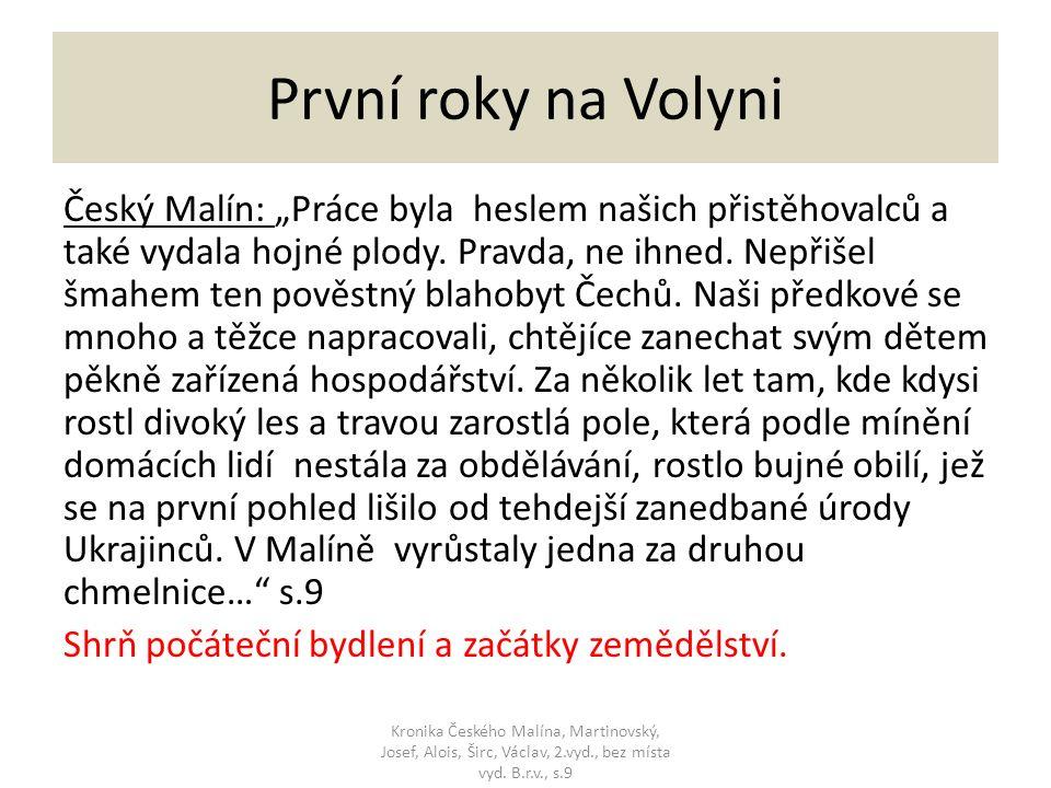 """První roky na Volyni Český Malín: """"Práce byla heslem našich přistěhovalců a také vydala hojné plody."""