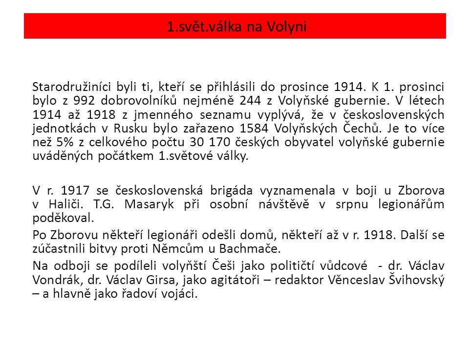 1.svět.válka na Volyni Starodružiníci byli ti, kteří se přihlásili do prosince 1914.