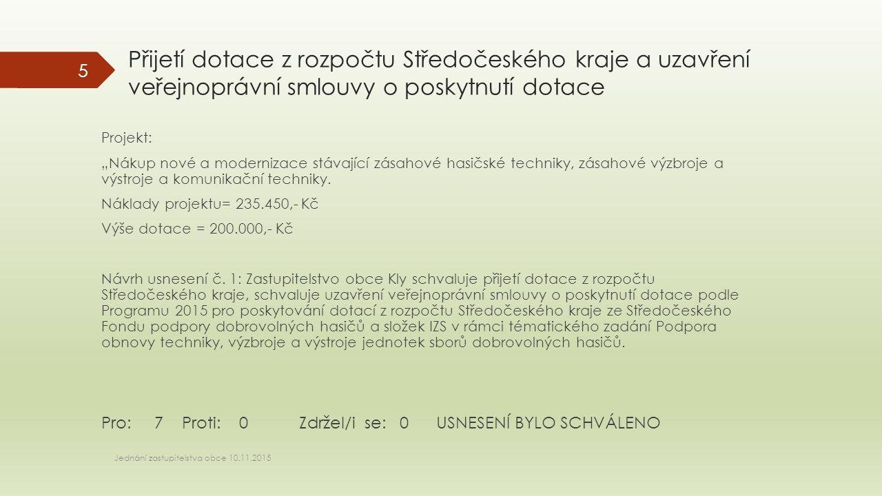 """Přijetí dotace z rozpočtu Středočeského kraje a uzavření veřejnoprávní smlouvy o poskytnutí dotace Projekt: """"Nákup nové a modernizace stávající zásaho"""