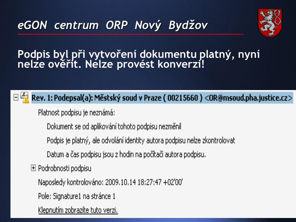 eGON centrum ORP Nový Bydžov Podpis byl při vytvoření dokumentu platný, nyní nelze ověřit.