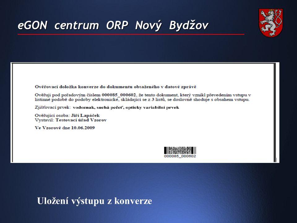 eGON centrum ORP Nový Bydžov Uložení výstupu z konverze