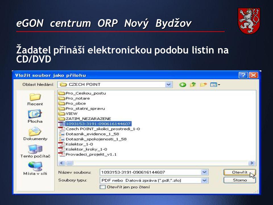 eGON centrum ORP Nový Bydžov Žadatel přináší elektronickou podobu listin na CD/DVD