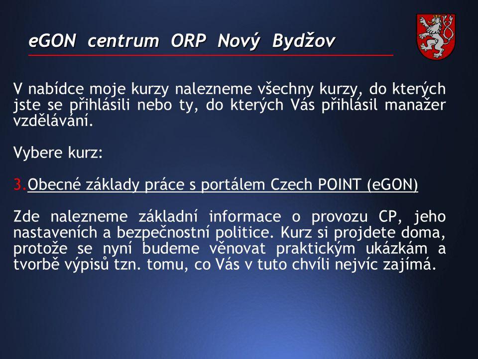 eGON centrum ORP Nový Bydžov V nabídce moje kurzy nalezneme všechny kurzy, do kterých jste se přihlásili nebo ty, do kterých Vás přihlásil manažer vzdělávání.