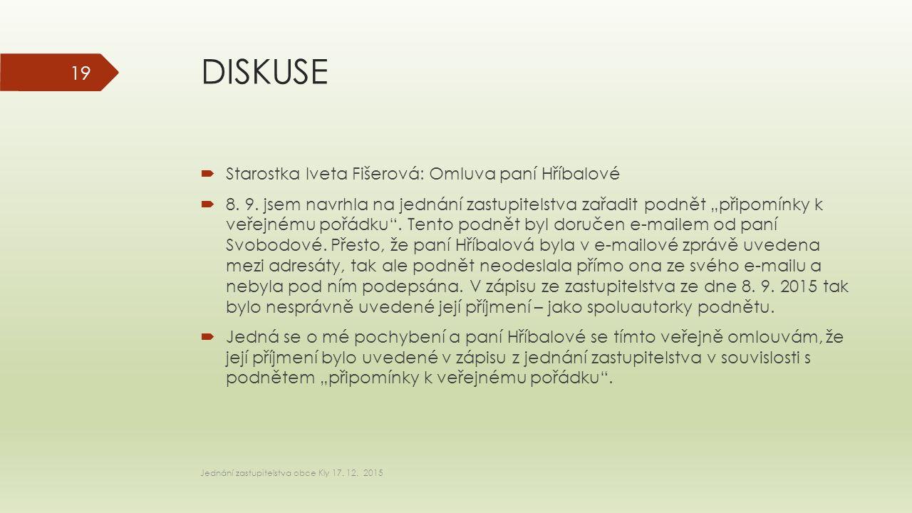 DISKUSE  Starostka Iveta Fišerová: Omluva paní Hříbalové  8.