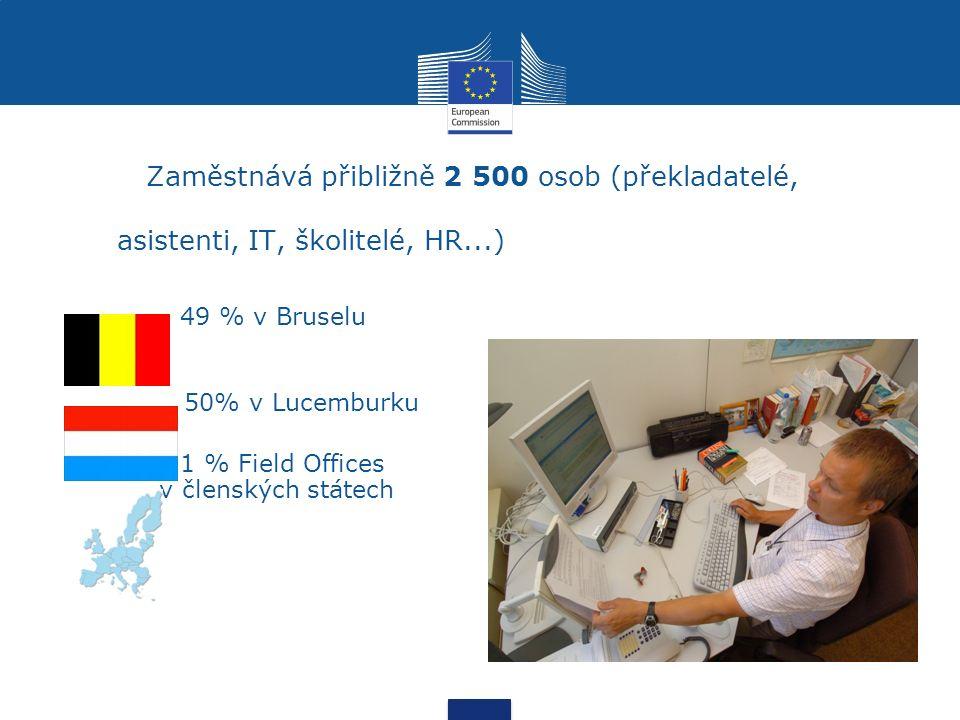 Zaměstnává přibližně 2 500 osob (překladatelé, asistenti, IT, školitelé, HR...) 49 % v Bruselu 50% v Lucemburku 1 % Field Offices v členských státech