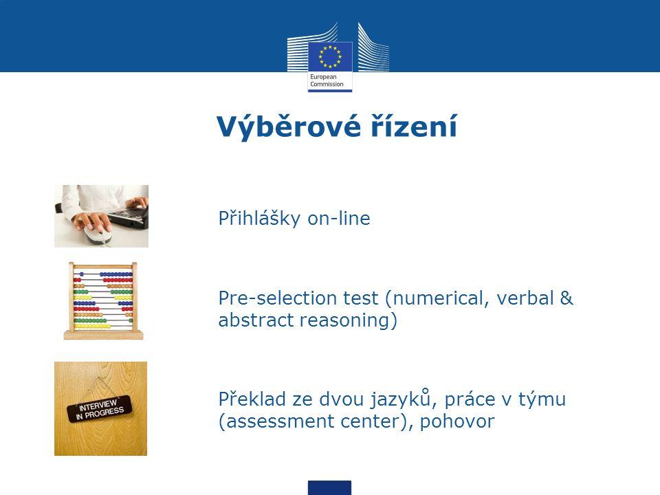 Výběrové řízení Přihlášky on-line Pre-selection test (numerical, verbal & abstract reasoning) Překlad ze dvou jazyků, práce v týmu (assessment center), pohovor