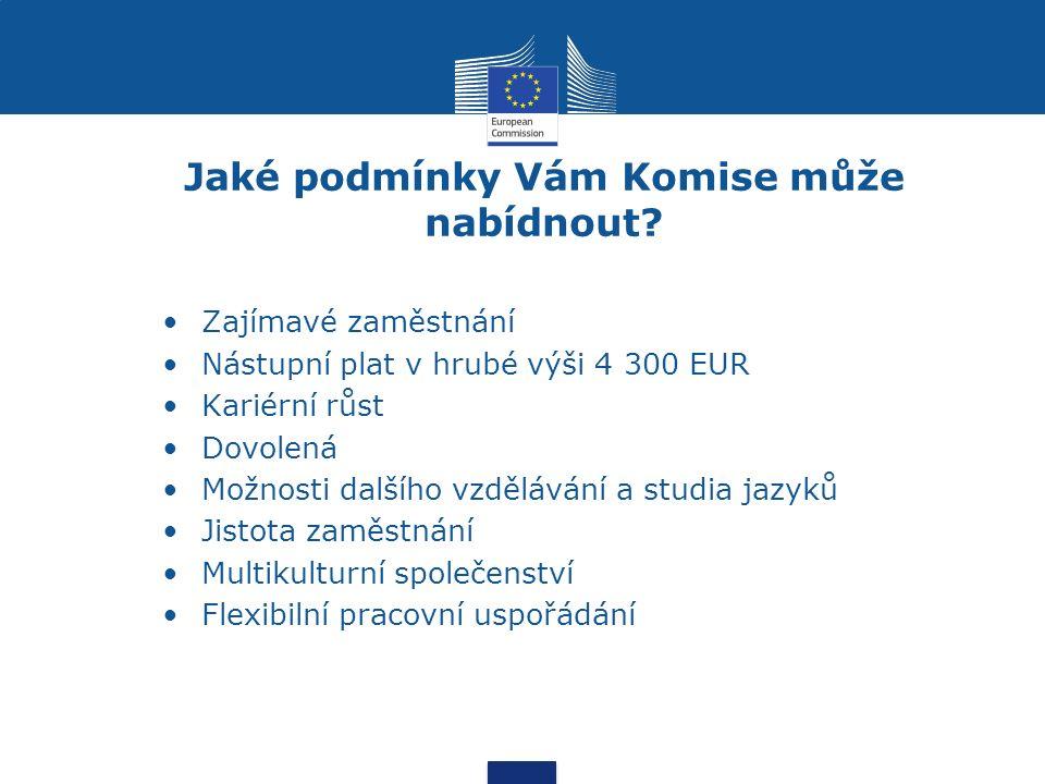 Jaké podmínky Vám Komise může nabídnout.