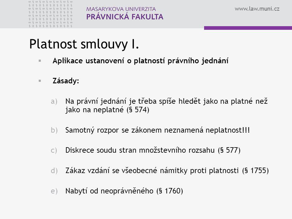 www.law.muni.cz Platnost smlouvy I.