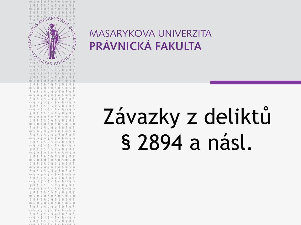 Závazky z deliktů § 2894 a násl.