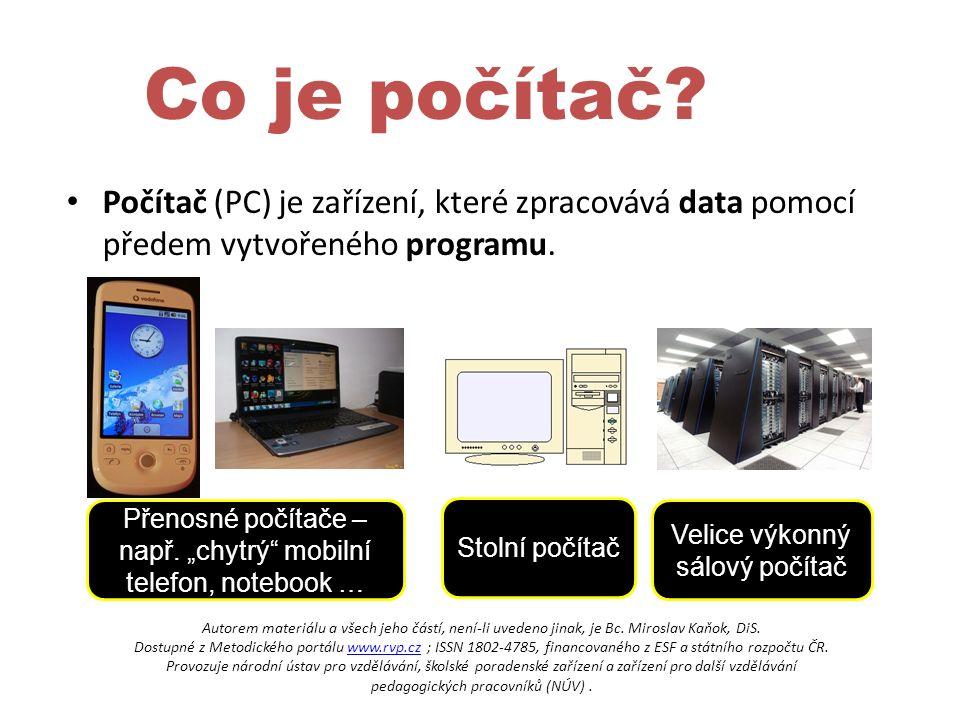 Co je počítač. Počítač (PC) je zařízení, které zpracovává data pomocí předem vytvořeného programu.