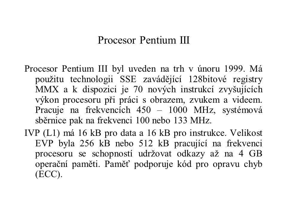Procesor Pentium III Procesor Pentium III byl uveden na trh v únoru 1999.