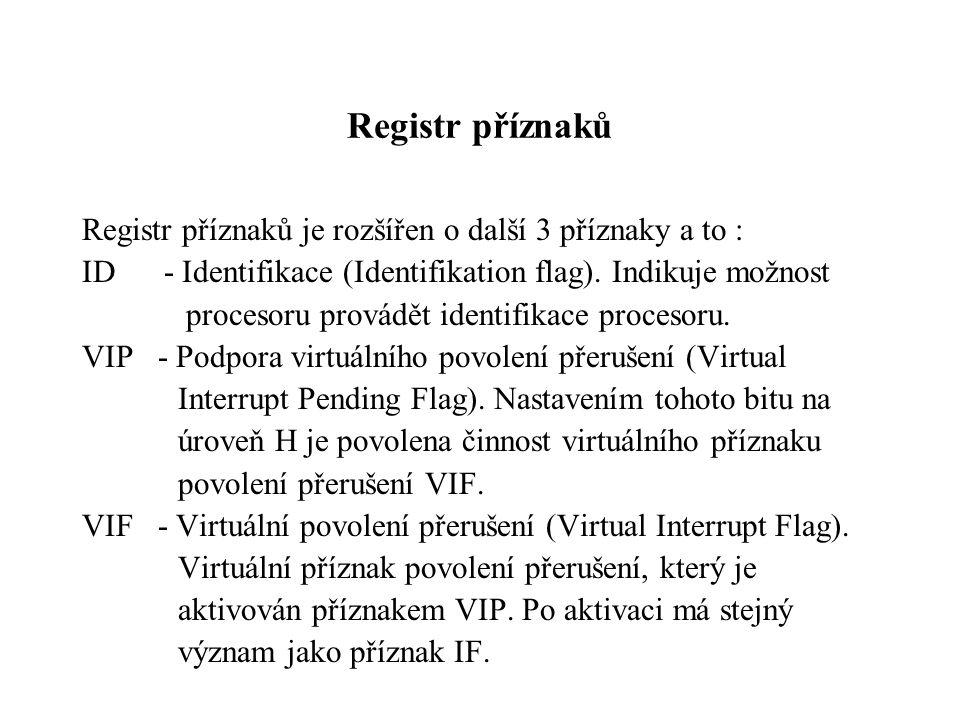 Registr příznaků Registr příznaků je rozšířen o další 3 příznaky a to : ID - Identifikace (Identifikation flag).