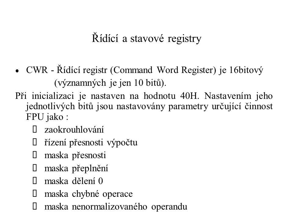 Řídící a stavové registry  CWR - Řídící registr (Command Word Register) je 16bitový (významných je jen 10 bitů).