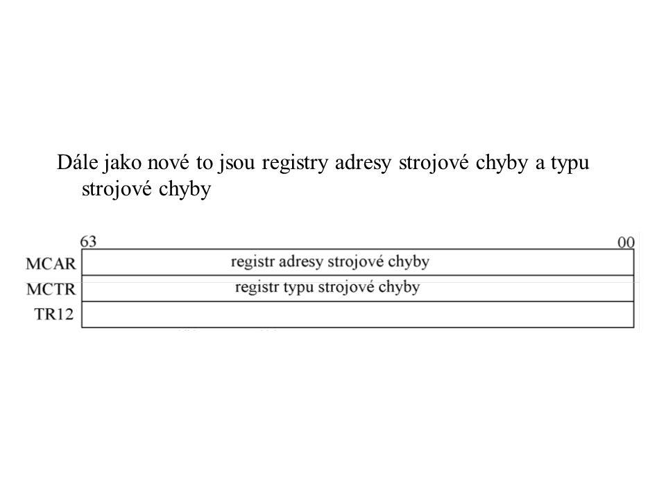 Dále jako nové to jsou registry adresy strojové chyby a typu strojové chyby
