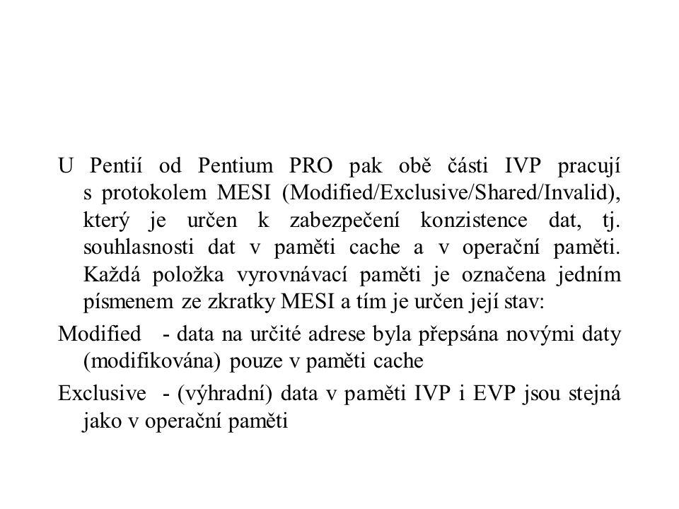 U Pentií od Pentium PRO pak obě části IVP pracují s protokolem MESI (Modified/Exclusive/Shared/Invalid), který je určen k zabezpečení konzistence dat, tj.