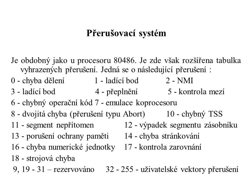 Přerušovací systém Je obdobný jako u procesoru 80486.