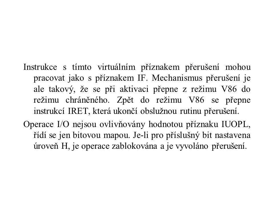 Instrukce s tímto virtuálním příznakem přerušení mohou pracovat jako s příznakem IF.