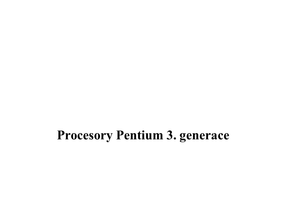 Procesory Pentium 3. generace