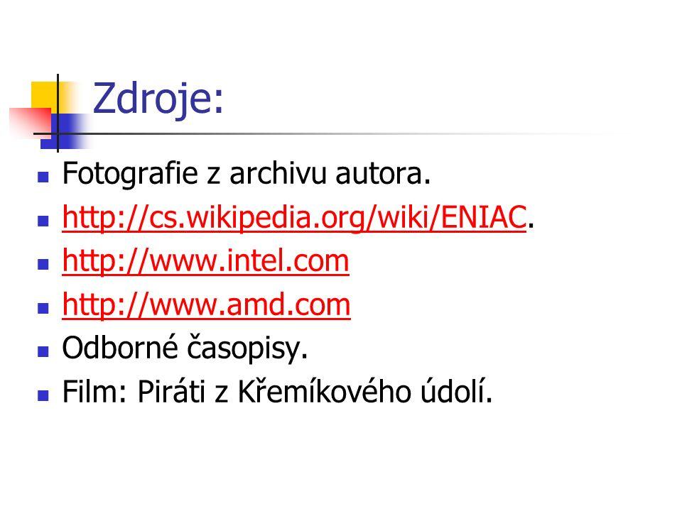 Zdroje: Fotografie z archivu autora. http://cs.wikipedia.org/wiki/ENIAC.
