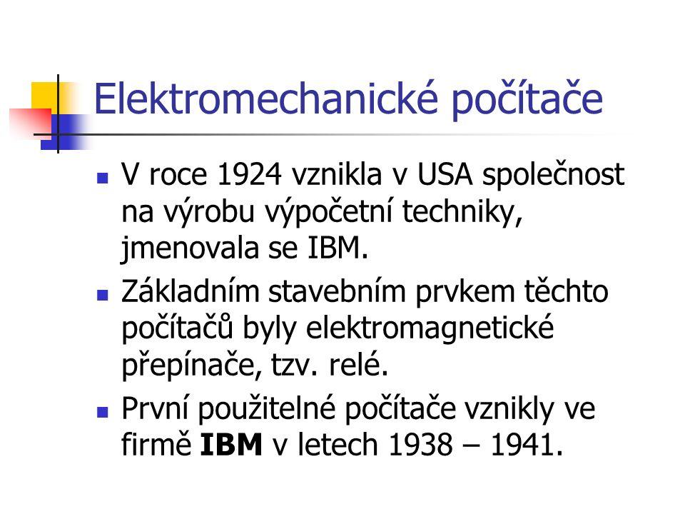 Elektromechanické počítače Takovýto počítač obsahoval kolem 3000 releových přepínačů, byl 15 m dlouhý, 2,5 m vysoký a vážil 5 tun.
