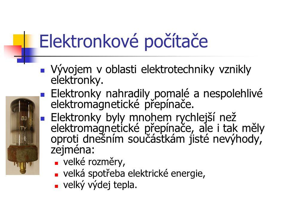Elektronkové počítače První samočinný elektronkový počítač byl uveden do provozu v USA v roce 1945.