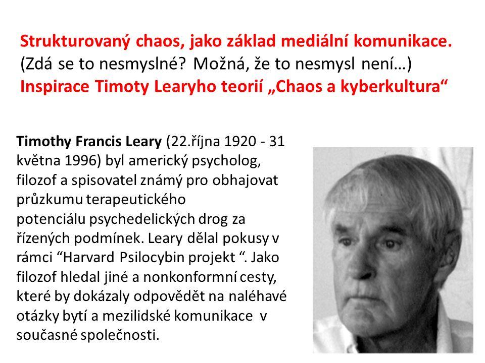 """Timothy Francis Leary nebyl jenom """"zdrogovaným filozofem jak jej nazývaly americké vědecké kruhy konformního ražení."""