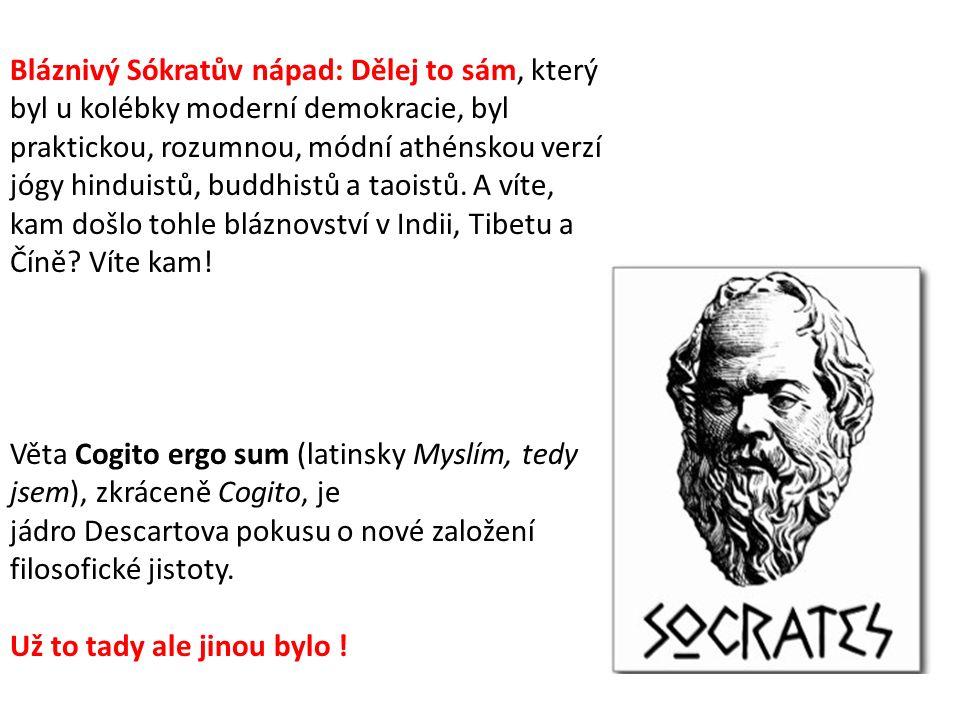 Bláznivý Sókratův nápad: Dělej to sám, který byl u kolébky moderní demokracie, byl praktickou, rozumnou, módní athénskou verzí jógy hinduistů, buddhistů a taoistů.