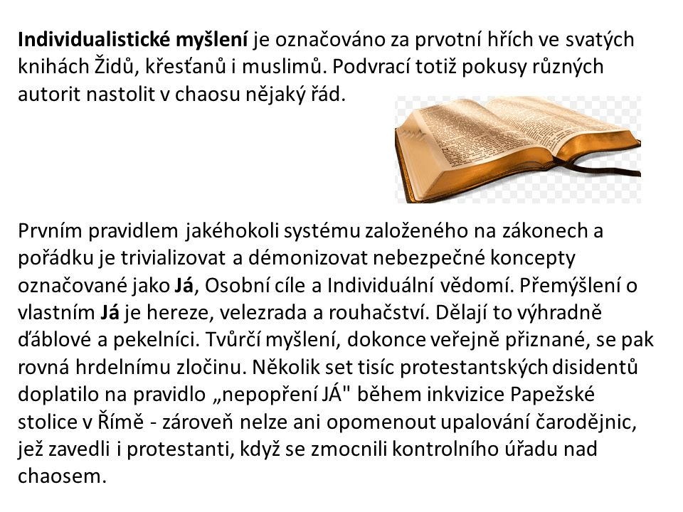 Individualistické myšlení je označováno za prvotní hřích ve svatých knihách Židů, křesťanů i muslimů.